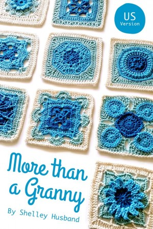 More Than A Granny 20 Versatile Crochet Square Patterns Spincushions